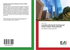 Bookcover of L'analisi Life Cycle Costing nel Green Public Procurement