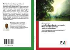 Borítókép a  Satellite based anthropogenic threats detection in a transforming land - hoz