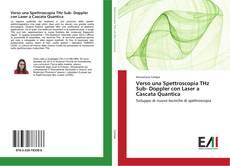 Buchcover von Verso una Spettroscopia THz Sub- Doppler con Laser a Cascata Quantica
