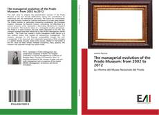 Обложка The managerial evolution of the Prado Museum: from 2002 to 2012