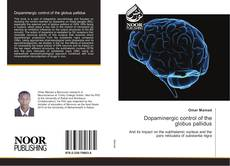 Bookcover of Dopaminergic control of the globus pallidus