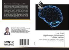 Обложка Dopaminergic control of the globus pallidus