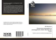 Bookcover of Dynamique paysagère et aménagement urbain des lacs de Tunis
