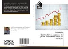 Bookcover of Optimisation du processus de gestion du stock des pièces de rechange
