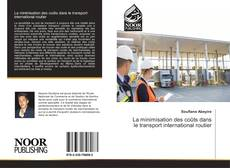 Bookcover of La minimisation des coûts dans le transport international routier
