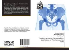 Buchcover von The Hydrodynamic Squeeze Film Lubrication of The Human Hip Joint