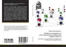 Bookcover of Systèmes intelligents et communicants-Les réseaux de capteurs sans fil