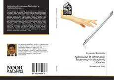 Bookcover of Application of Information Technology in Academic Libraries