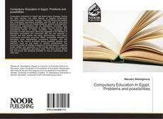 Bookcover of Compulsory Education In Egypt: Problems and possibilities