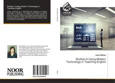 Bookcover of Studies In Using Modern Technology in Teaching English