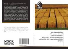Bookcover of Aptitude à la combinaison et héritabilité des caractères du blé tendre