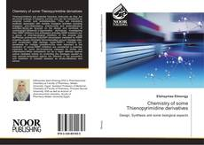 Bookcover of Chemistry of some Thienopyrimidine derivatives