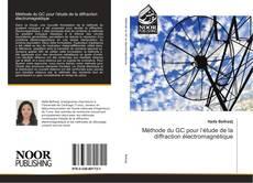 Bookcover of Méthode du GC pour l'étude de la diffraction électromagnétique