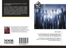 Portada del libro de Le Changement organisationnel et La conduite du changement