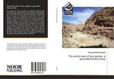Portada del libro de The world view of tour guides: a grounded theory study