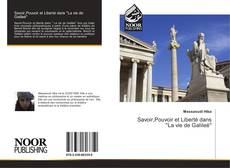 Bookcover of Savoir,Pouvoir et Liberté dans 'La vie de Galileé'