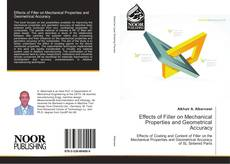 Bookcover of Effects of Filler on Mechanical Properties and Geometrical Accuracy