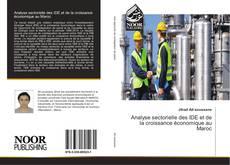 Bookcover of Analyse sectorielle des IDE et de la croissance économique au Maroc