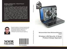 Bookcover of Wireless LAN Security: A Novel Protocol Design Approach