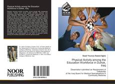 Bookcover of Physical Activity among the Education Workforce in Duhok, Iraq