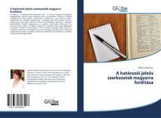 Couverture de A határozói jelzős szerkezetek magyarra fordítása