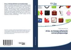 Portada del libro de A kis- és középvállalatok versenyképessége