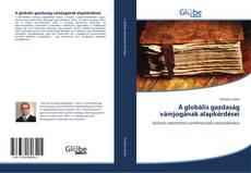 Couverture de A globális gazdaság vámjogának alapkérdései