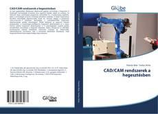 Bookcover of CAD/CAM rendszerek a hegesztésben