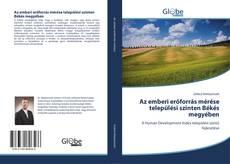 Portada del libro de Az emberi erőforrás mérése települési szinten Békés megyében