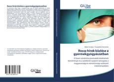 Bookcover of Rossz hírek közlése a gyermekgyógyászatban