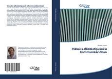 Bookcover of Vizuális alkotástípusok a kommunikációban