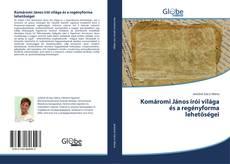 Portada del libro de Komáromi János írói világa és a regényforma lehetőségei