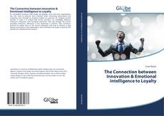 Buchcover von The Connection between Innovation & Emotional intelligence to Loyalty