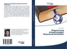 Bookcover of Magyarország közegészségügyi állapotának kérdéséhez