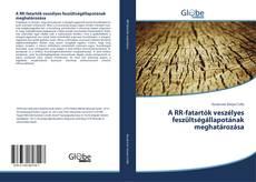 Bookcover of A RR-fatartók veszélyes feszültségállapotának meghatározása