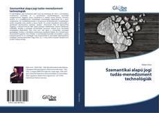 Portada del libro de Szemantikai alapú jogi tudás-menedzsment technológiák