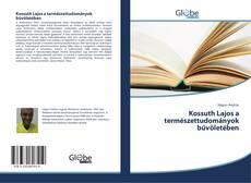 Bookcover of Kossuth Lajos a természettudományok bűvöletében