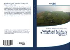 Bookcover of Registration of the rights to the land plots in Ukraine and Germany