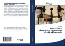 Klinikai kémiai laboratóriumi vizsgálatok az ókortól a 21. századig kitap kapağı