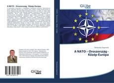 Bookcover of A NATO – Oroszország - Közép-Európa