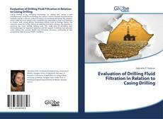 Bookcover of Evaluation of Drilling Fluid Filtration in Relation to Casing Drilling