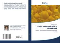 Fluoros nanorészecskék és katalizátorok kitap kapağı