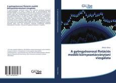 Portada del libro de A gyöngyösoroszi flotációs meddő környezetásványtani vizsgálata