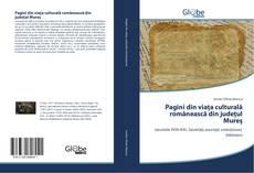 Bookcover of Pagini din viața culturală românească din județul Mureș