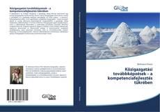 Couverture de Közigazgatási továbbképzések – a kompetenciafejlesztés tükrében