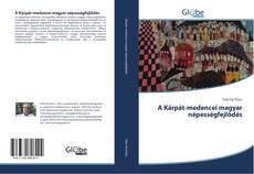 Bookcover of A Kárpát-medencei magyar népességfejlődés