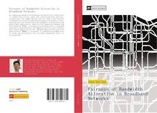 Bookcover of Fairness of Bandwidth Allocation in Broadband Networks