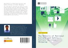Bookcover of The Effects of National Culture and Safety Culture in Liner Shipping