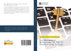 Bookcover of Key Management Mechanisms in Pay-TV Broadcasting Systems