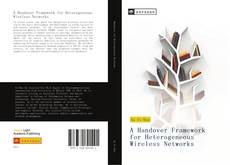 Bookcover of A Handover Framework for Heterogeneous Wireless Networks
